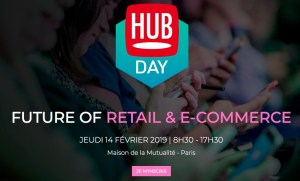 #RETAIL - Future of Retail & E-Commerce - By Hub Institute @ Maison de la Mutualité