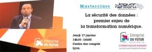 """#TECH - La sécuritédes données: premier enjeu de la transformation numérique - By Jaguar Network @ Centre des congrès Lyon """"Entreprise du Futur"""""""