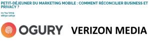 #MARKETING - PETIT-DÉJEUNER DU MARKETING MOBILE : COMMENT RÉCONCILIER BUSINESS ET PRIVACY ? - By MMAF @ Verizon Media