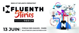 #MARKETING - Influenth Stories - By REECH @ Forum des images