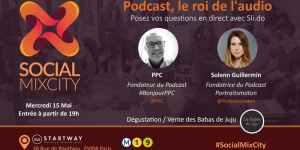 #MARKETING - Content marketing : podcast, le roi de l'audio - By Socialmixcity Paris @ StartWay Paris 8 Ponthieu Bureaux et Coworking