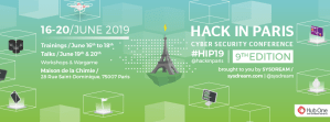 #TECH -  Hack In Paris 2019 - By Sysdream @ Maison de la Chimie