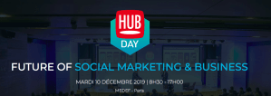 #MARKETING - HUBDAY Future of social marketing & business - Hub Institute @ MEDEF