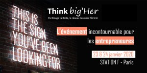 #ENTREPRENARIAT - Think big'Her - By Bouge Ta Boite @ STATION F