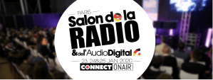 #INNOVATIONS - Salon de la Radio & Audio Digital - By ConnectOnAir @ Grande Halle de la Villette