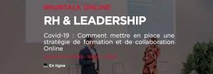 #ENTREPRENARIAT #RH #WEBINAR - Covid-19 : Comment mettre en place une stratégie de formation et de collaboration Online - By Hubinstitute