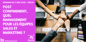 #MARKETING - POST CONFINEMENT, QUEL MANAGEMENT POUR LES EQUIPES SALES ET MARKETING ? - By ADETEM