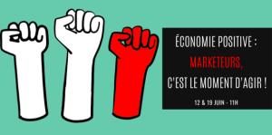#MARKETING - Economie positive : Marketeurs c'est le moment d'agir !- By ADETEM
