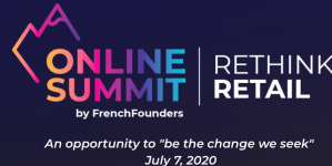 #RETAIL - OnLine SUMMIT Rethink Retail - By French Founders