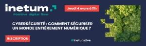 #RH - Cybersécurité: comment sécuriser un monde entièrement numérique? By Inetum