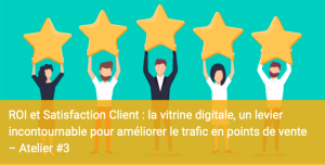 #MARKETING - La vitrine digitale : un levier incontournable pour améliorer le trafic en points de vente  - By EBG