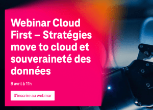 #TECHNOLOGIES - Cloud First : la stratégie move to Cloud pour les grandes entreprises - By T-SYSTEMS
