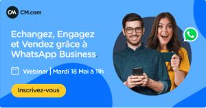 #MARKETING - Échangez, Engagez et Vendez grâce à WhatsApp Business - By CM.COM & FACEBOOK
