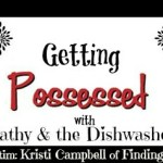 Getting Possessed with Kathy and the Dishwasher: 3rd Victim – Kristi Campbell of Finding Ninee