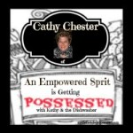 Cathy Chester of An Empowered Spirit is Getting Possessed!
