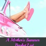A Mother's Summer Bucket List