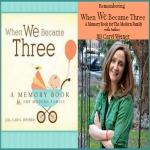 "Remembering ""When We Became Three"" with Jill Caryl Weiner"