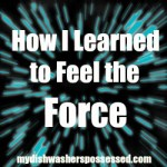 How I learned to Feel the Force