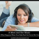 A Mom and Her Music (Or What Happens When Your Kids Find Out You're Not Cool)