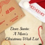 Dear Santa A Moms Christmas Wish List