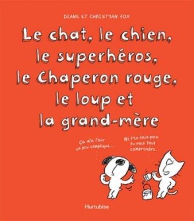 Le-chat-le-chien-le-superheros-le-chaperon-rouge-le-loup-et-la-grand-mere.jpg