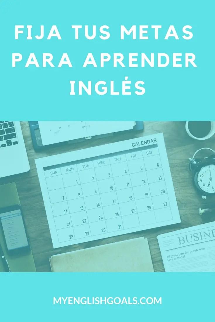 Fija tus metas para aprender inglés