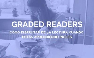 Graded Readers: Cómo disfrutar de la lectura cuando estás aprendiendo inglés