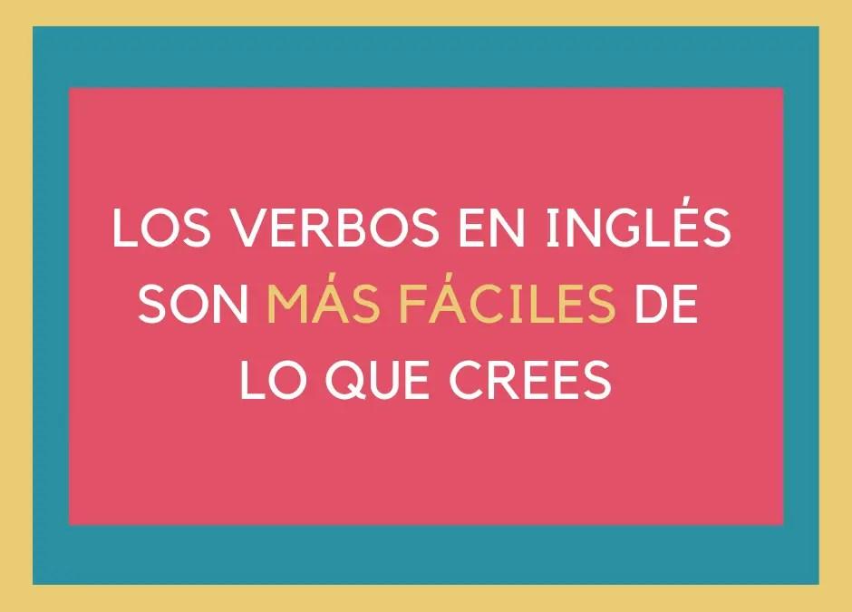 Si hablas español, ¡los verbos en inglés son más fáciles de lo que crees!