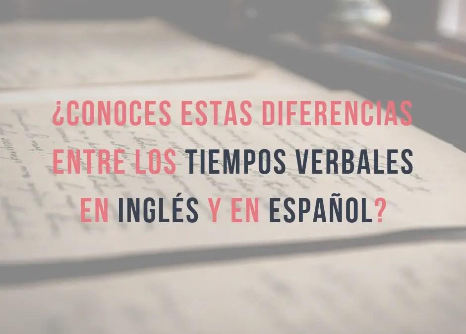 ¿Conoces estas diferencias entre los tiempos verbales en inglés y en español?