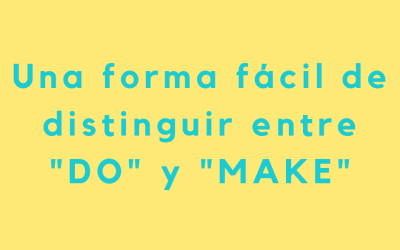 Una forma fácil de distinguir entre «DO» y «MAKE»