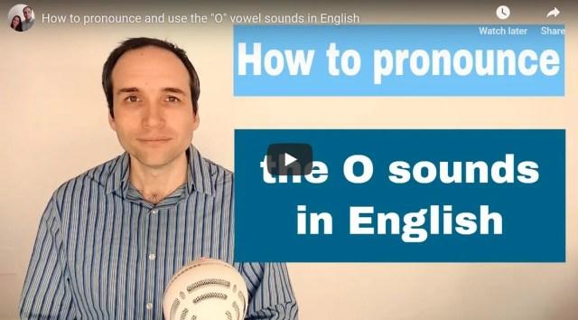 """Cómo pronunciar los sonidos de la vocal """"O"""" en inglés"""