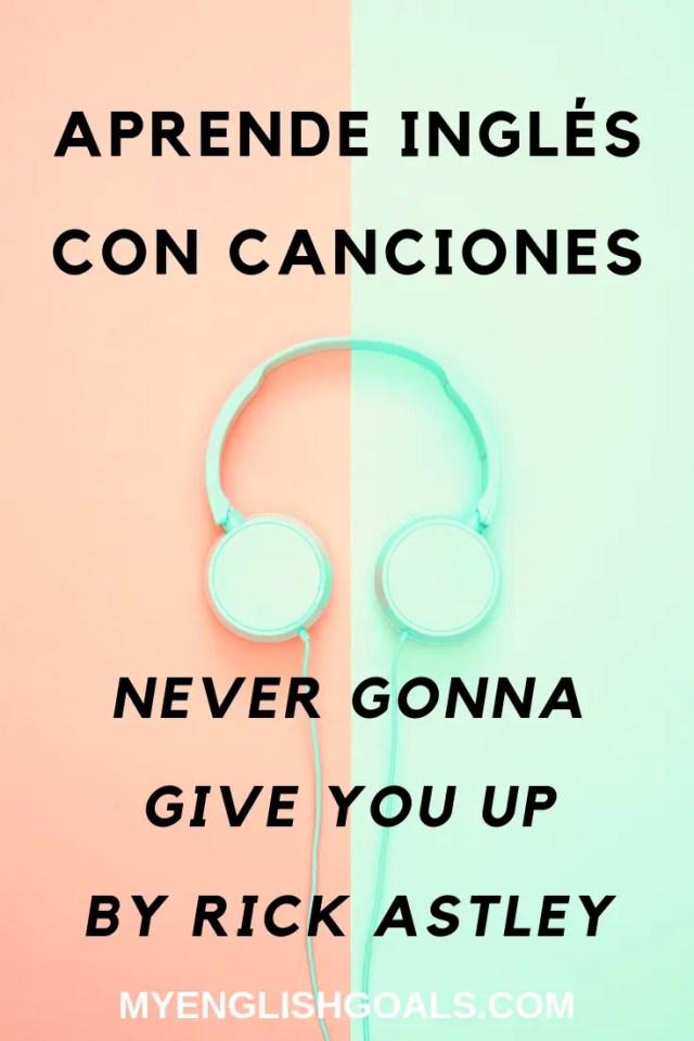 "Aprende inglés con la canción ""Never gonna give you up"", de Rick Astley."