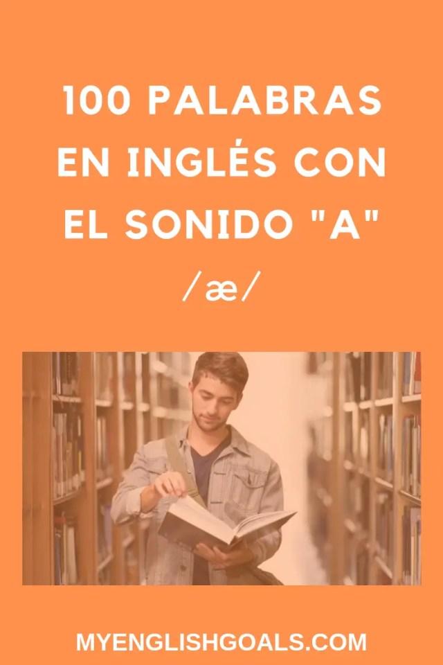 100 palabras en inglés con el sonido A /æ/. My English Goals