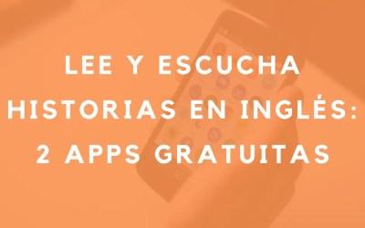 Aprende a leer y escuchar inglés con historias: 2 apps gratuitas