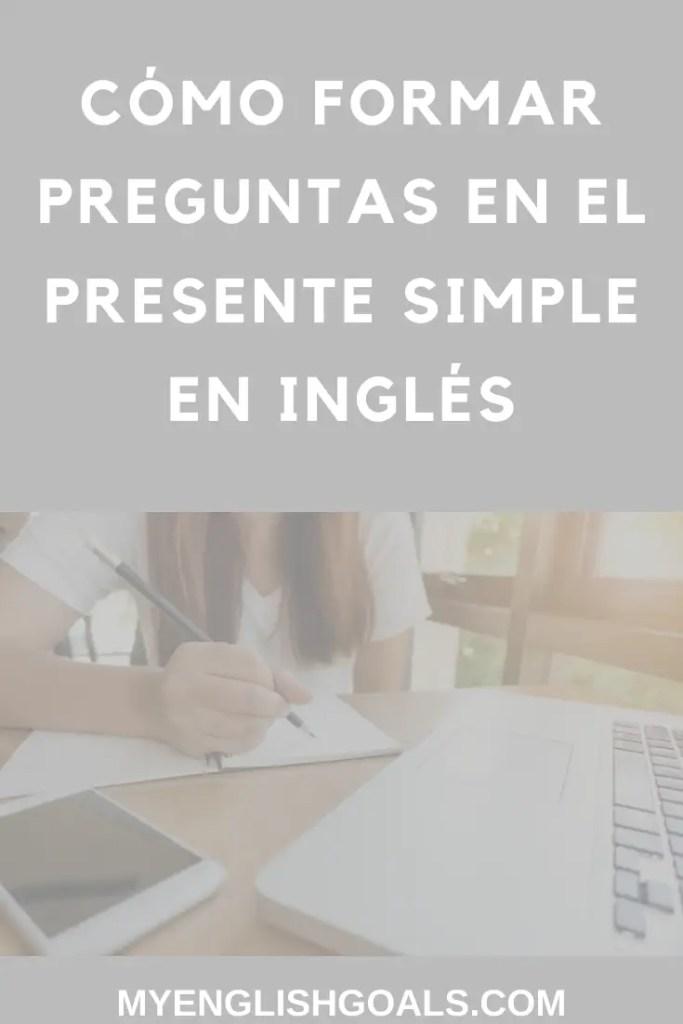 Cómo formar preguntas en el presente simple en inglés - My English Goals