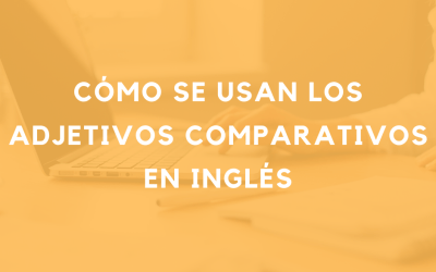 Cómo hacer comparaciones en inglés – el comparativo