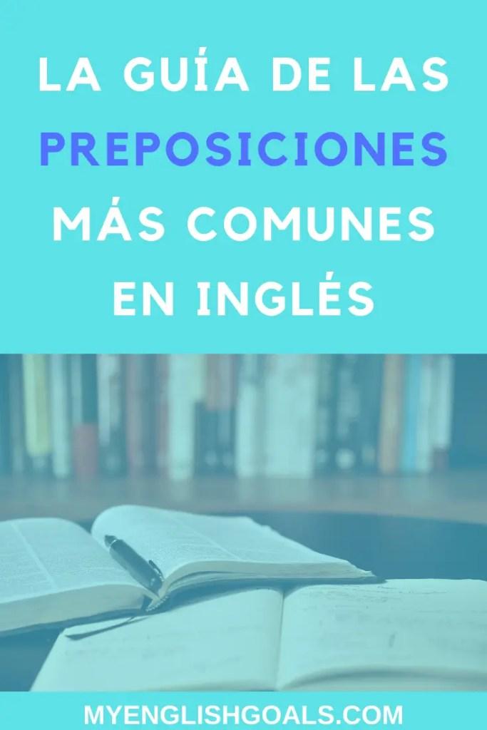 La guía de las preposiciones más comunes en inglés - My English Goals