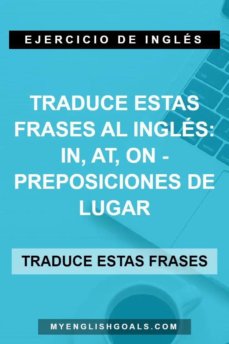 Traduce estas frases al inglés: IN, AT, ON - Preposiciones de lugar (A2 Elementary)