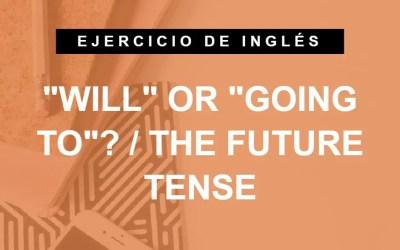 ¿»Will» o «going to»? Elige la palabra correcta en estas oraciones del futuro en inglés. (A1 Principiante)