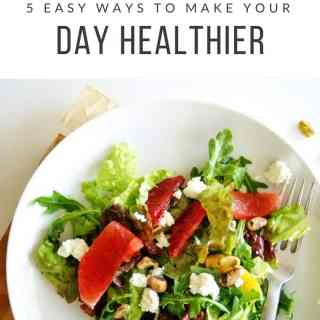 5 easy ways to make your day a little healthier