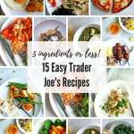 15 Easy Trader Joe's Recipes