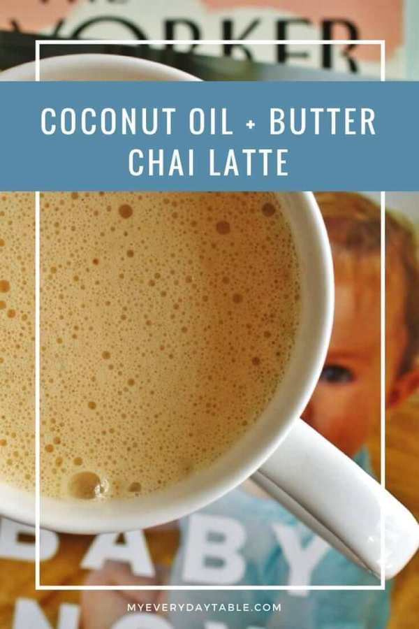 Coconut Oil + Butter Chai Latte is a creamy beverage, full of healthy and satisfying fats!  #chailatte #coconutoiltea #buttertea #chai #morningdrink