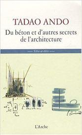 tadao andon du béton et d'autres secrtes de l'architecture