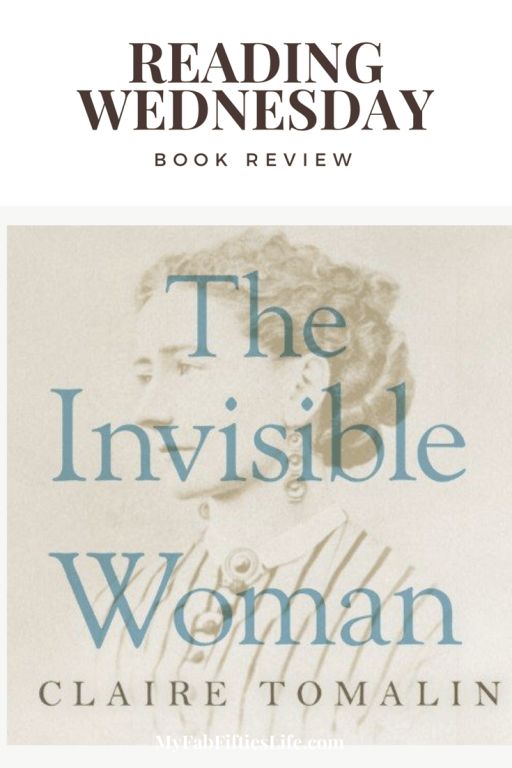 Book Review The Invisible Woman by Claire Tomalin
