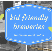 Breweries in SW Washington that allow Kids