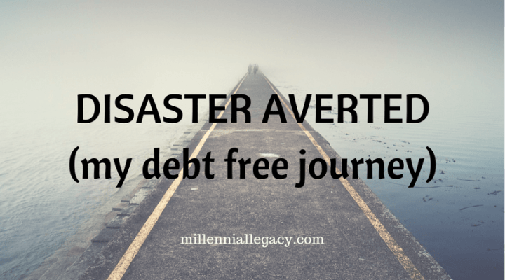 Disaster Averted - My Debt Free Journey by Ryan from millenniallegacy.com