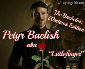 Bachelor Westros Edition - Petyr Baelish Littlefinger