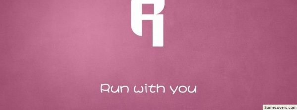 Run With You Facebook Timeline Cover Facebook Covers