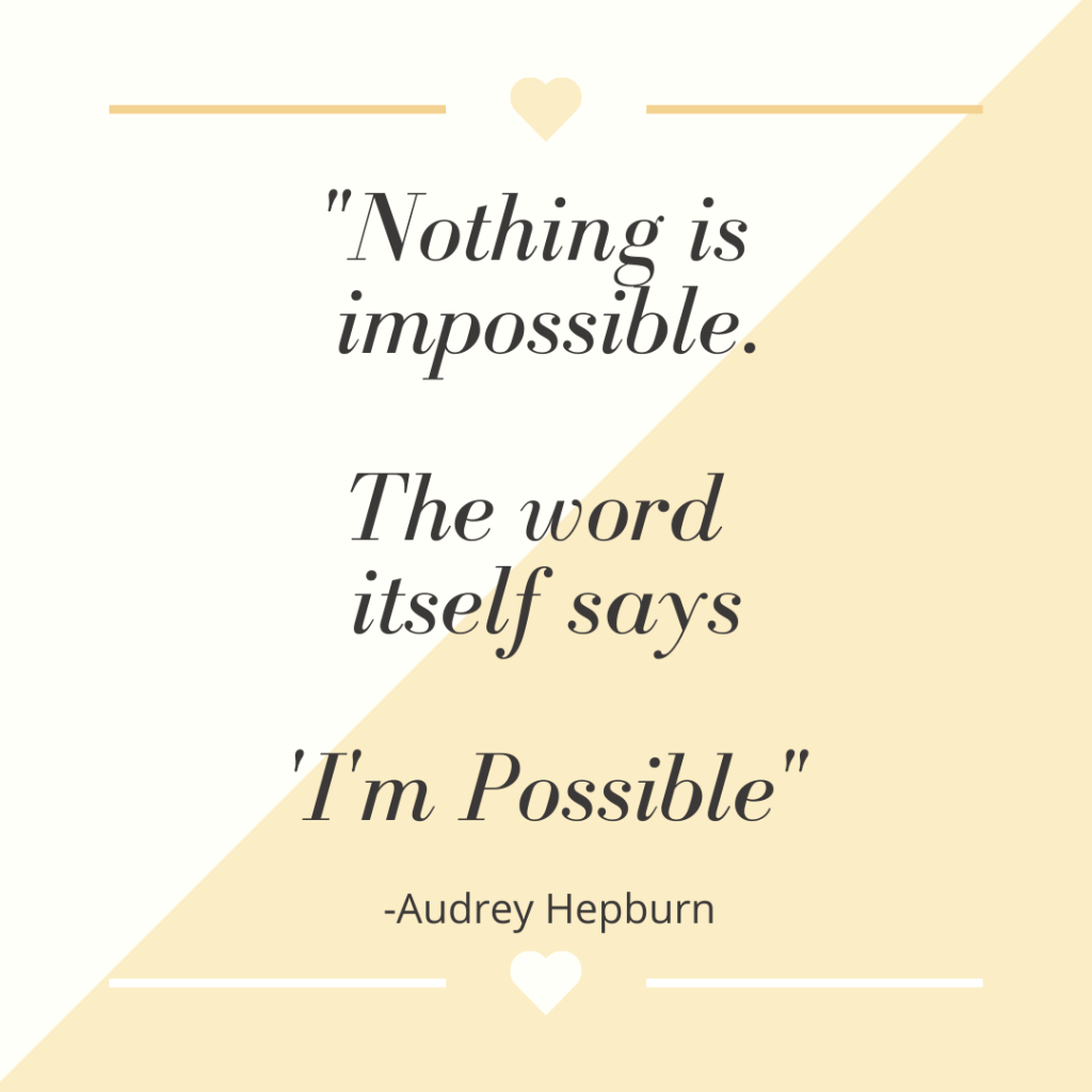 Nothing is impossible. The word itself says 'I'm possible-Inspirational quotes for motivation and encouragement-MyFinancialHill