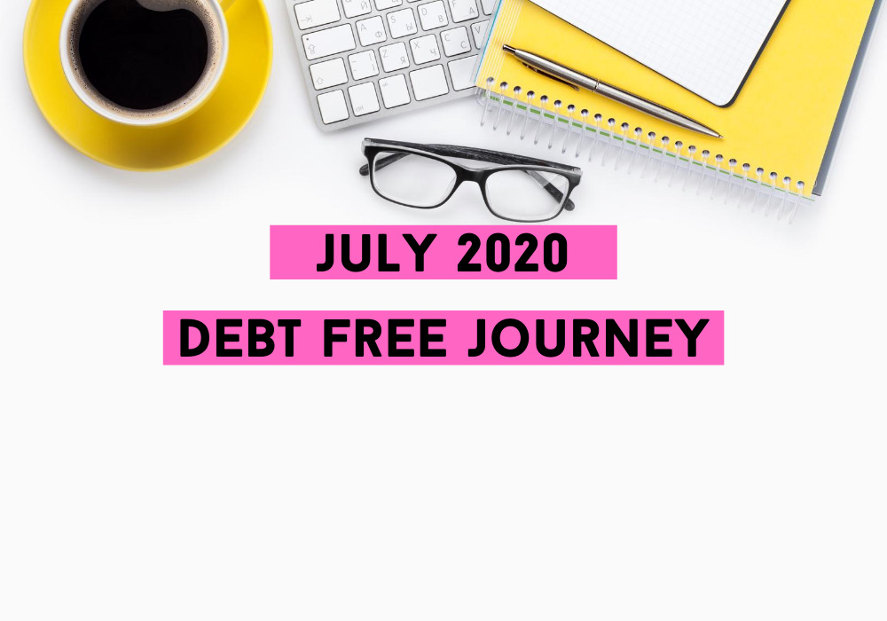 Debt Free Journey _ July 2020-My Financial Hill